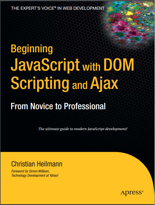 Beginning JavaScript With DOM Scripting And Ajax - From Novice To Professional