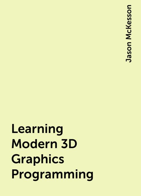 Learning Modern 3D Graphics Programming